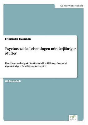 Psychosoziale Lebenslagen minderjhriger Mtter by BrhomHommes & Friederike