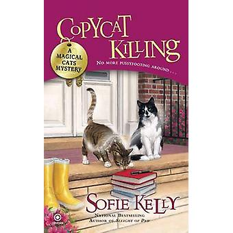 Copycat Killing - A Magical Cats Mystery by Sofie Kelly - 978045123662