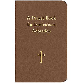 A Prayer Book for Eucharistic Adoration by William G. Storey - 978082