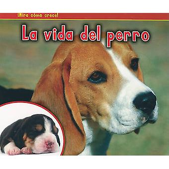 La Vida del Perro by Nancy Dickmann - 9781432952907 Book
