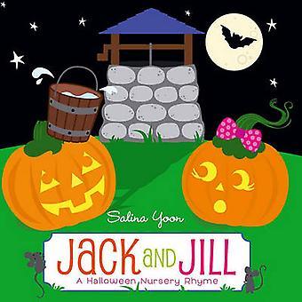 Jack and Jill - A Halloween Nursery Rhyme by Salina Yoon - Salina Yoon