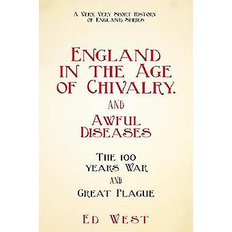 England in the Age of Chivalry . . . and Awful Diseases - The Hundred