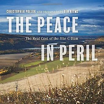 The Peace in Peril - The Real Cost of the Site C Dam by Christopher Po