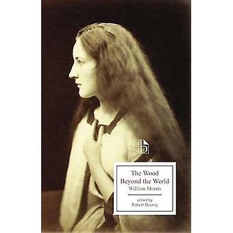 The Wood Beyond the World by William Morris - Robert Boenig - 9781551