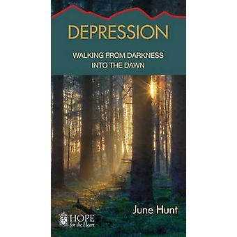 Depression - Walking from Darkness Into the Dawn by June Hunt - 978159