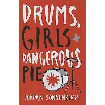 Drums - Girls - and Dangerous Pie by Jordan Sonnenblick - 97816276554