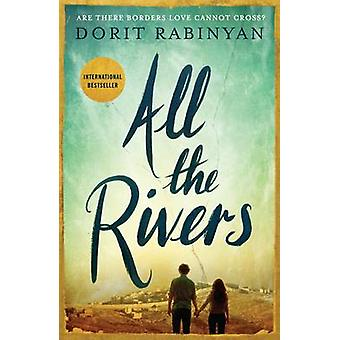 All the Rivers by Dorit Rabinyan - 9781781257647 Book