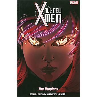 All-New X-Men - Vol. 7 - Utopians by Brian Michael Bendis - Mahmud A. A