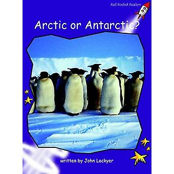 Arctic or Antarctic? - Fluency - Level 3 (International edition) by Joh