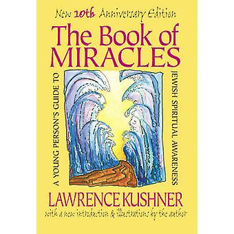 The Book of Miracles - A Young Person's Guide to Jewish Spiritual Awar