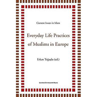 Everyday Life Practices of Muslims in Europe by Toguslu - Erkan (EDT)