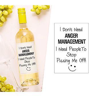Jeg trenger ikke Anger Management jeg bare trenger folk til å stoppe P * ttsbehandling meg av vinflaske Label