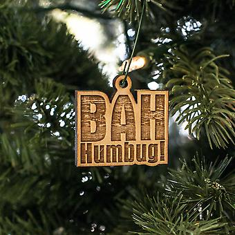 Ornament - bah humbug - raw wood 2x2in