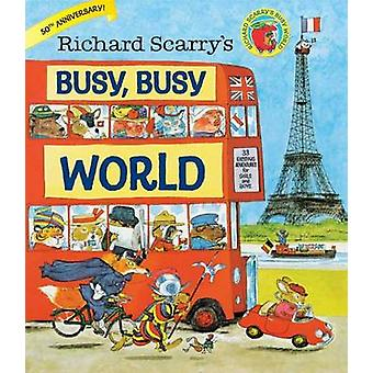 Richard Scarrys Busy Busy World by Richard Scarry