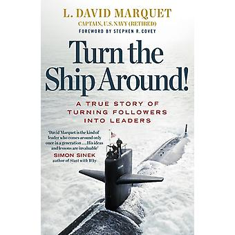 Turn the Ship Around!: A True Story of Building Leaders by Breaking the Rules (Paperback) by Marquet L. David