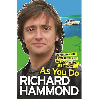 As You Do: Adventures With Evel Oliver and The Vice-President Of Botswana (Paperback) by Hammond Richard