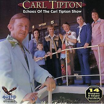Carl Tipton - ecos de la importación de los E.e.u.u. Carl Tipton Show [CD]
