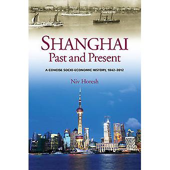 Shanghai Past and Present by Niv Horesh