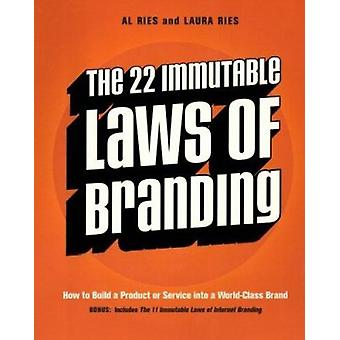 The 22 Immutable Laws of Branding - How to Build a Product or Service