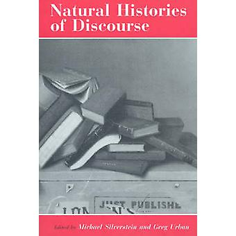 Natural Histories of Discourse by Michael Silverstein - Greg Urban -