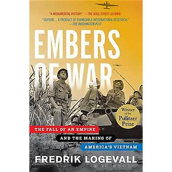 Embers of War - The Fall of an Empire and the Making of America's Viet