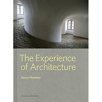 The Experience of Architecture by Henry Plummer - 9780500343210 Book