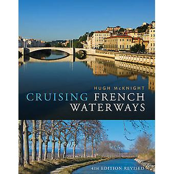 Cruising French Waterways (4th Revised edition) by Hugh McKnight - 97