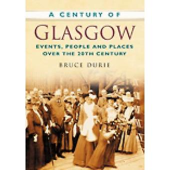 A Century of Glasgow by Bruce Durie - 9780750949149 Book