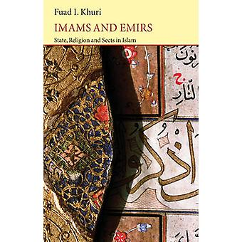 Imams and Emirs - State - Religion and Sects in Islam (2nd Revised edi