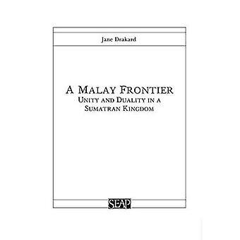 Eine malaysische Grenze - Einheit und Dualität in einem Sumatra-Königreich von Jane Dra