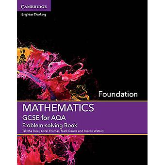 GCSE Mathematics for AQA Foundation Problem-Solving Book by Tabitha S