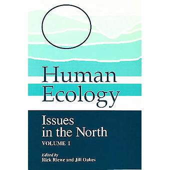 Human Ecology - Issues in the North - Volume 1 by Rick Riewe - 97809190