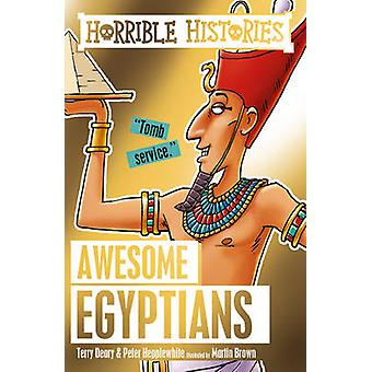 Awesome Egyptians by Terry Deary - Peter Hepplewhite - Martin Brown -