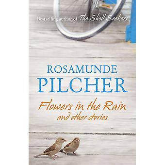 Flowers in the Rain by Rosamunde Pilcher - 9781444761740 Book