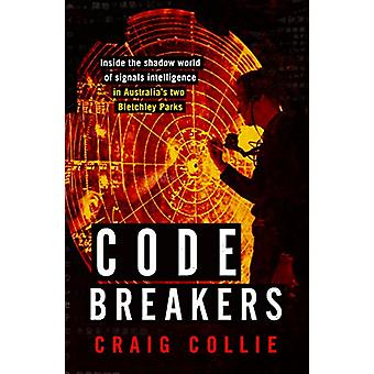 Code Breakers - Inside the Shadow World of Signals Intelligence in Aus