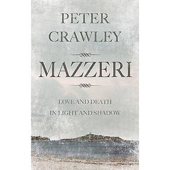 Mazzeri - Love and Death in Light and Shadow. A Novel of Corsica by Pe