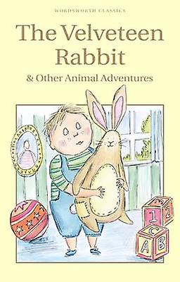The Velveteen Rabbit & Other Animal Adventures by Margery Williams Bi
