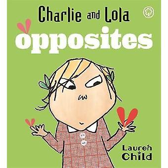 Opposites - Board Book by Lauren Child - 9781846164538 Book