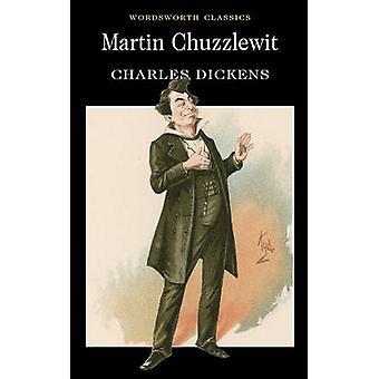 Martin Chuzzlewit (New edition) by Charles Dickens - John Bowen - Hab