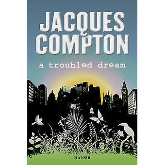 A Troubled Dream by Jacques Compton - 9781906190132 Book