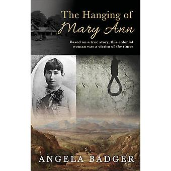 The Hanging of Mary Ann by Angela Badger - 9781922175526 Book