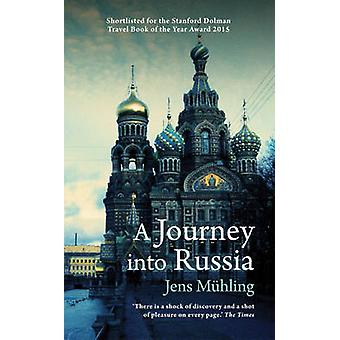 A Journey into Russia by Jens Muhling - Eugene Hayworth - 97819099611