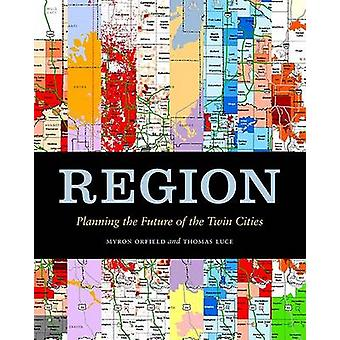 Region - Planning the Future of the Twin Cities by Myron Orfield - Tho