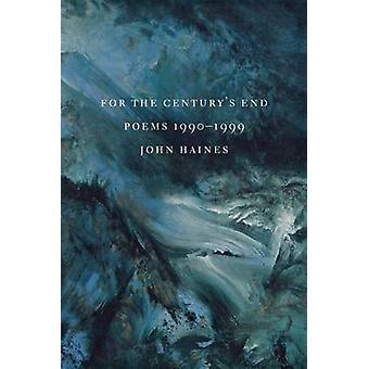 For the Century's End - Poems 1990-1999 by John Haines - 9780295981451