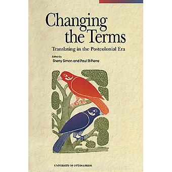 Changing the Terms - Translating in the Postcolonial Era by Paul St.Pi