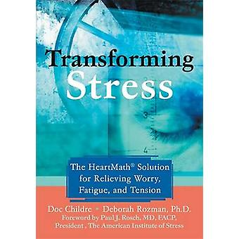 Transforming Stress - The Heartmath Solution for Relieving Worry - Fat