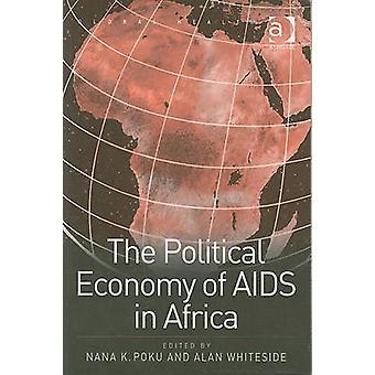 Politisk økonomi av AIDS i Afrika av Nana K. Poku - Alan W. Whi
