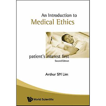 Introduction to Medical Ethics - Patient's Interest First (2nd Revised