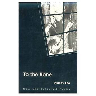 To the Bone: New and Selected Poems (Illinois Poetry)