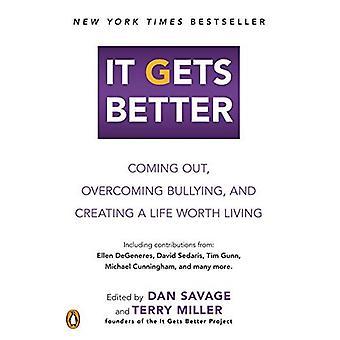 Det blir bättre: Kommer ut, att övervinna mobbning och skapa ett liv värt att leva